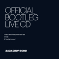 BACK DROP BOMB『OFFICIAL BOOTLEG LIVE CD』