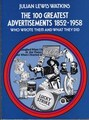 [JULIAN LEWIS WATKINS][]THE 100 GREATEST ADVERTISEMENTS 1852-1958