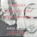 REBECKA TORNQVIST & PER TEXAS JOHNSSON / THE STOCKHOLM KAZA SESSION ( CD )