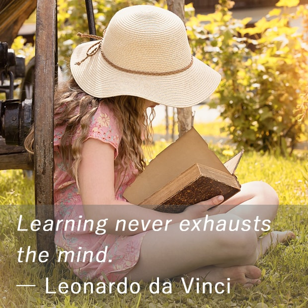 Learning never exhausts the mind. ― Leonardo da Vinci