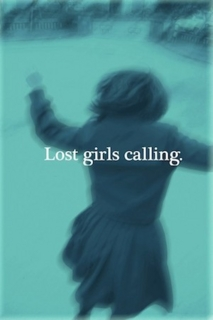 Lost girls calling.