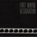 Fort Wayne/RESIGNATION