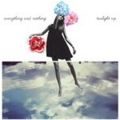 everything and nothing/twilight e.p.