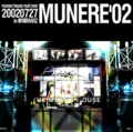 MUNEO HOUSE REAL RAVE MUNERE'02 AT SHINJUKU MARZ ON JULY 27