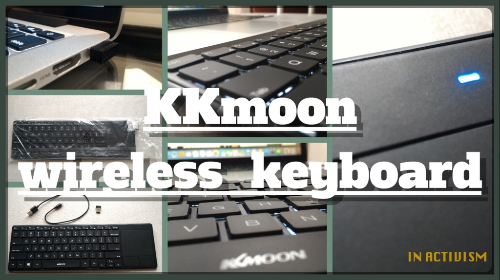 「KKmoon 英語ワイヤレスキーボード 2.4G バックライト/トラックパッド付」レビュー | シンプルにカッコイイ両OS対応キーボード!