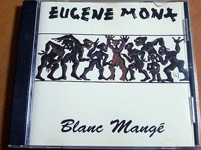 EUGENE MONA / BLANC MANGE ( CD )