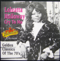LOLEATTA HOLLOWAY / CRY TO ME - GOLDEN CLASSIC OF THE 70's ( CD )