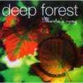 DEEP FOREST / MARTA'S SONG ( CD SINGLE )