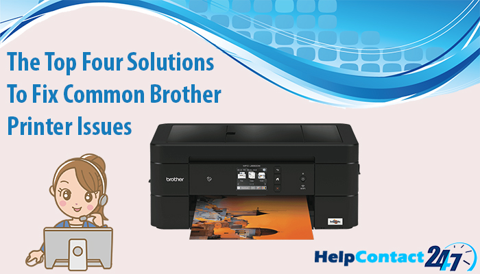 The best four solutions to fix common Brother Printer issues - Avail Instant Technical Help From My Latest Blog Posts