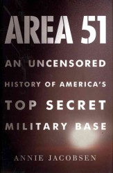 Area 51 : An Uncensored History of America's Top Secret Military Base