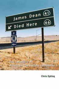 James Dean Died Here : The Locations of America's Pop Culture Landmarks