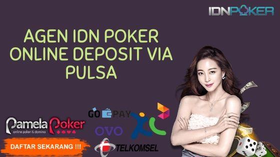 Agen Idn Poker Online Deposit Via Pulsa Pokerpamela Com Promopoker2020