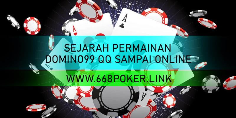 SEJARAH PERMAINAN DOMINO99 QQ SAMPAI ONLINE
