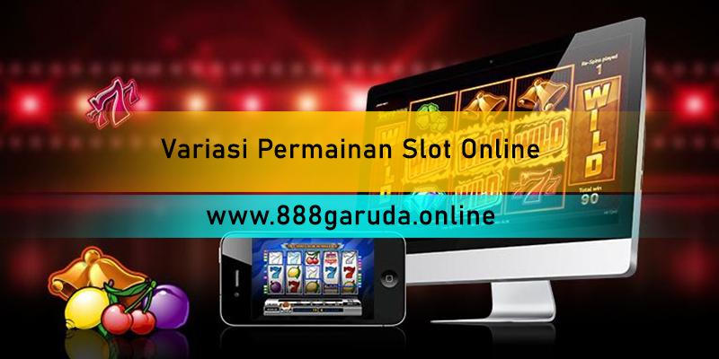 Variasi Permainan Slot Online