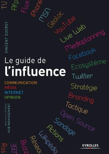 Le Guide De Linfluence Communication Média Internet Opinion