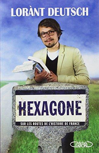 Hexagone : Sur les routes de lhistoire de France