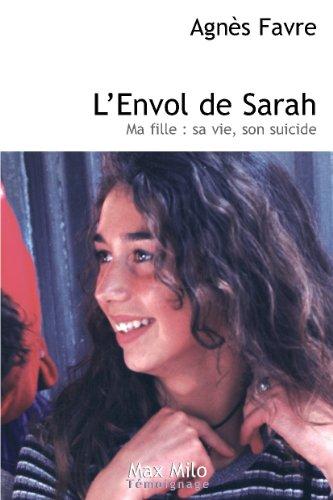 Lenvol de Sarah : Ma fille : sa vie,