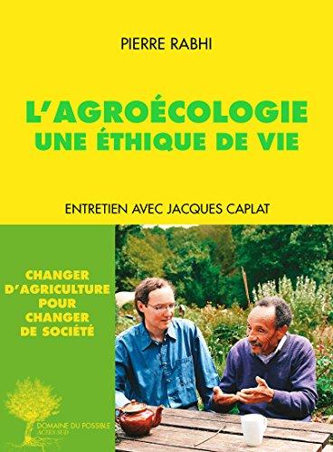 LAgroécologie, une éthique de vie: Entretien