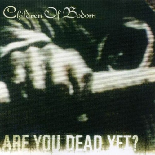 Children Of Bodom 『Are You Dead Yet』