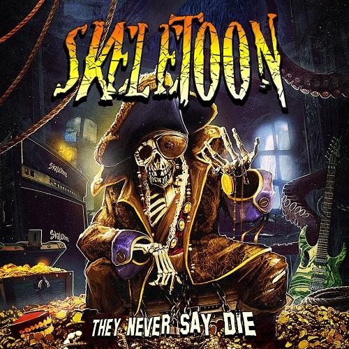 SKELETOON 『They Never Say Die』