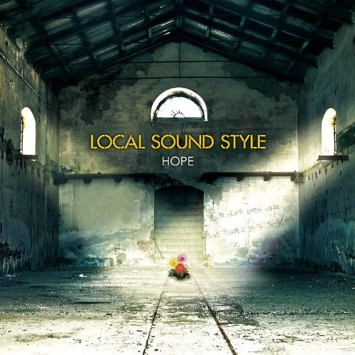 LOCAL SOUND STYLE 『HOPE』