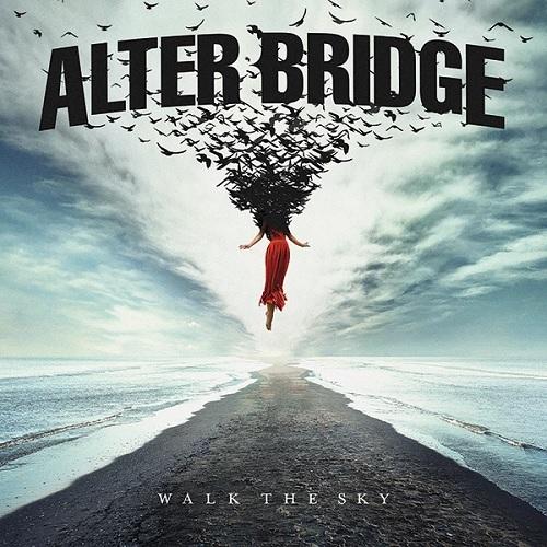 ALTER BRIDGE 『Walk The Sky』