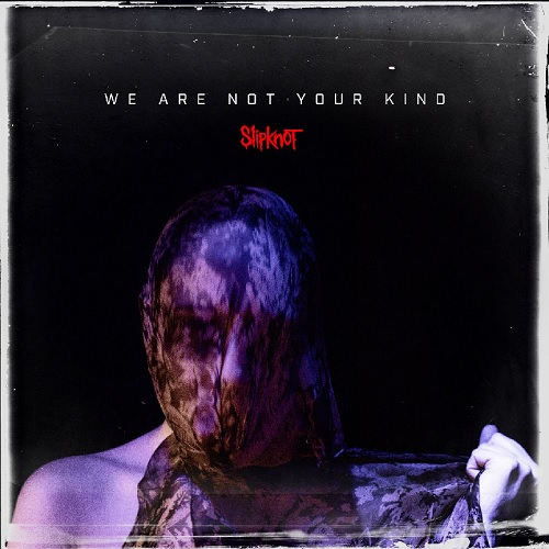 Slipknot 『We Are Not Your Kind』