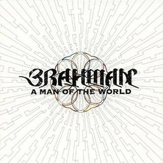 BRAHMAN 『A MAN OF THE WORLD』
