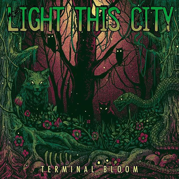 LIGHT THIS CITY 『Terminal Bloom』