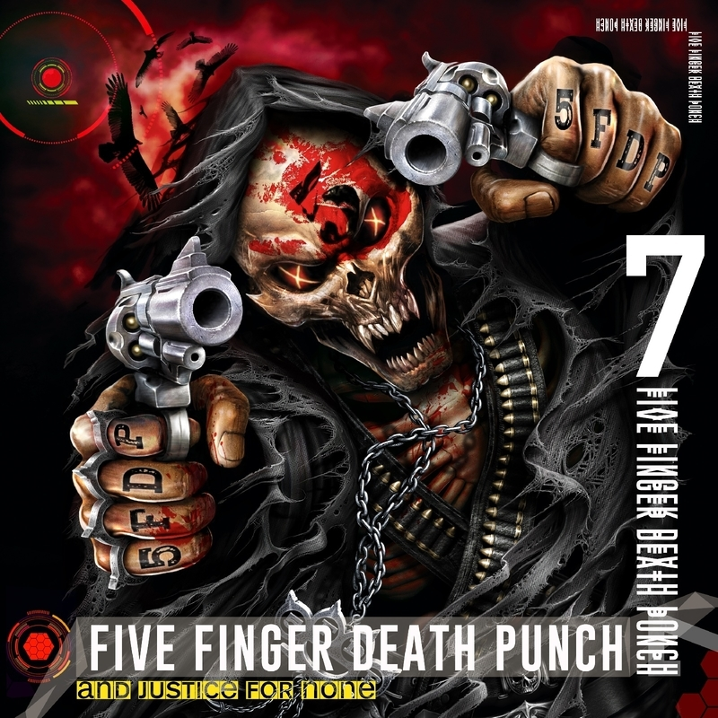 FIVE FINGER DEATH PUNCH 『And Justice For None』