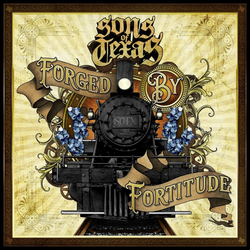 Sons Of Texas 『Forged By Fortitude』