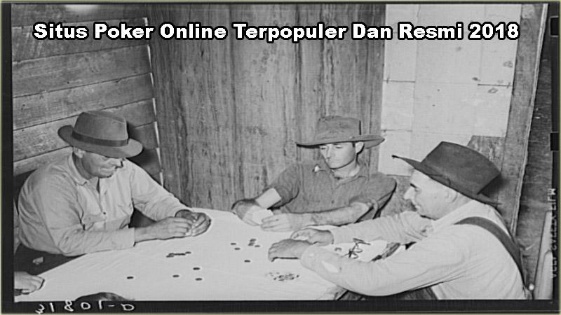 Situs Poker Online Terpopuler Dan Resmi 2018