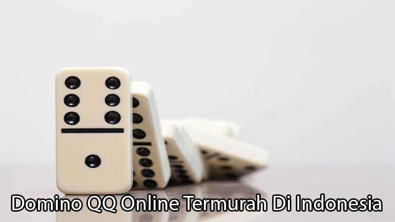 Domino QQ Online Termurah Di Indonesia