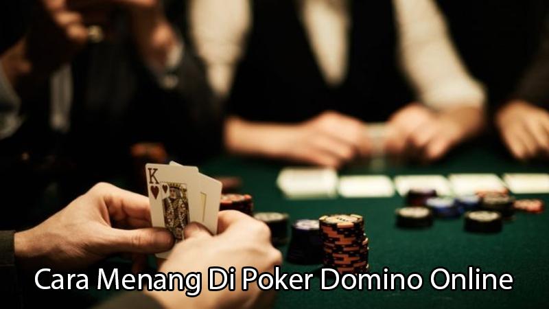 Cara Menang Di Poker Domino Online