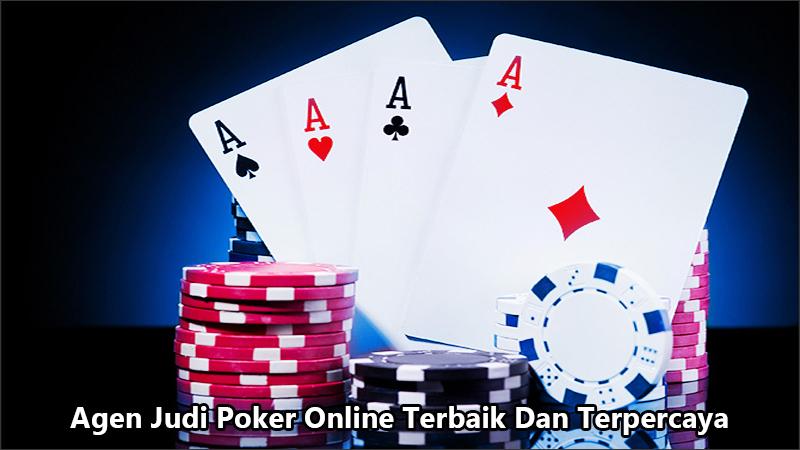 Agen Judi Poker Online Terbaik Dan Terpercaya