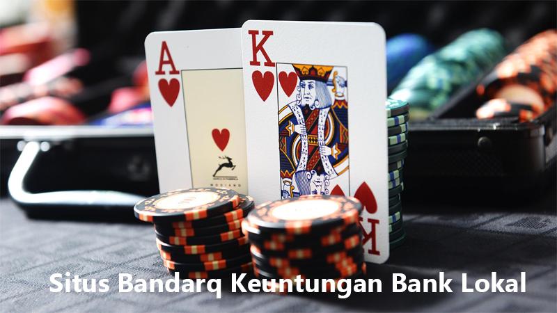 Situs Bandarq Keuntungan Bank Lokal