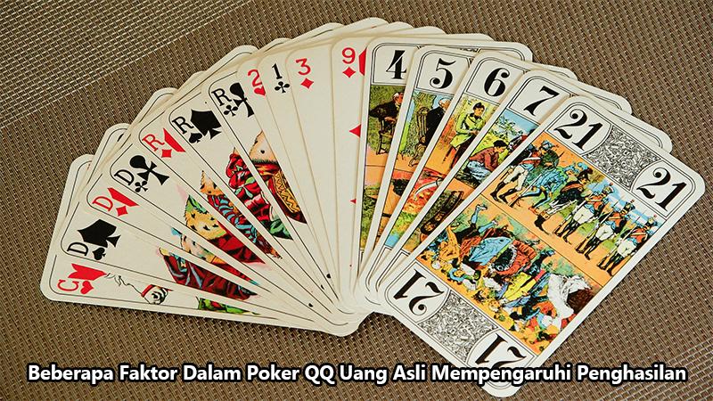 Beberapa Faktor Dalam Poker QQ Uang Asli Mempengaruhi Penghasilan
