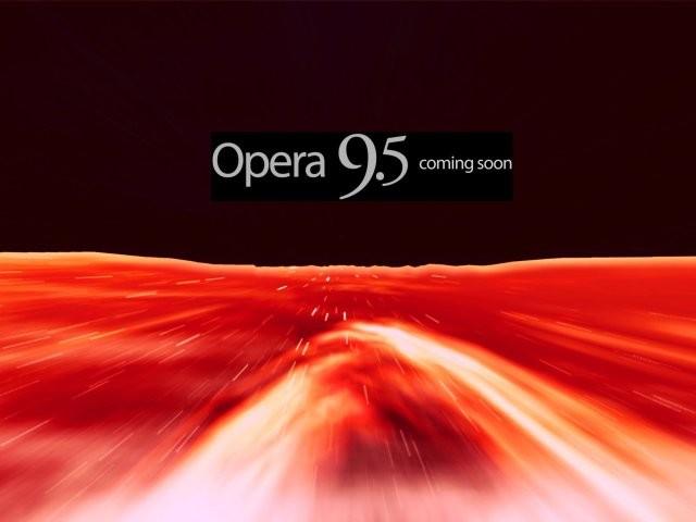 Opera9.5 coming soon