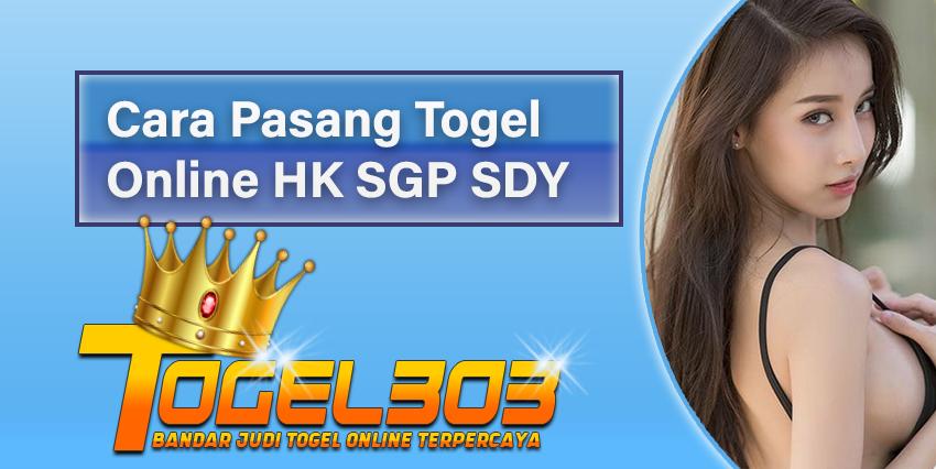 Cara Pasang Togel Online HK SGP SDY