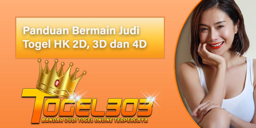 Panduan Bermain Judi Togel HK 2D, 3D dan 4D Bagi Pemula
