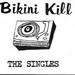 The Singles/Bikini Kill