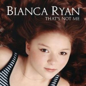 Bianca Ryan - That's Not Me