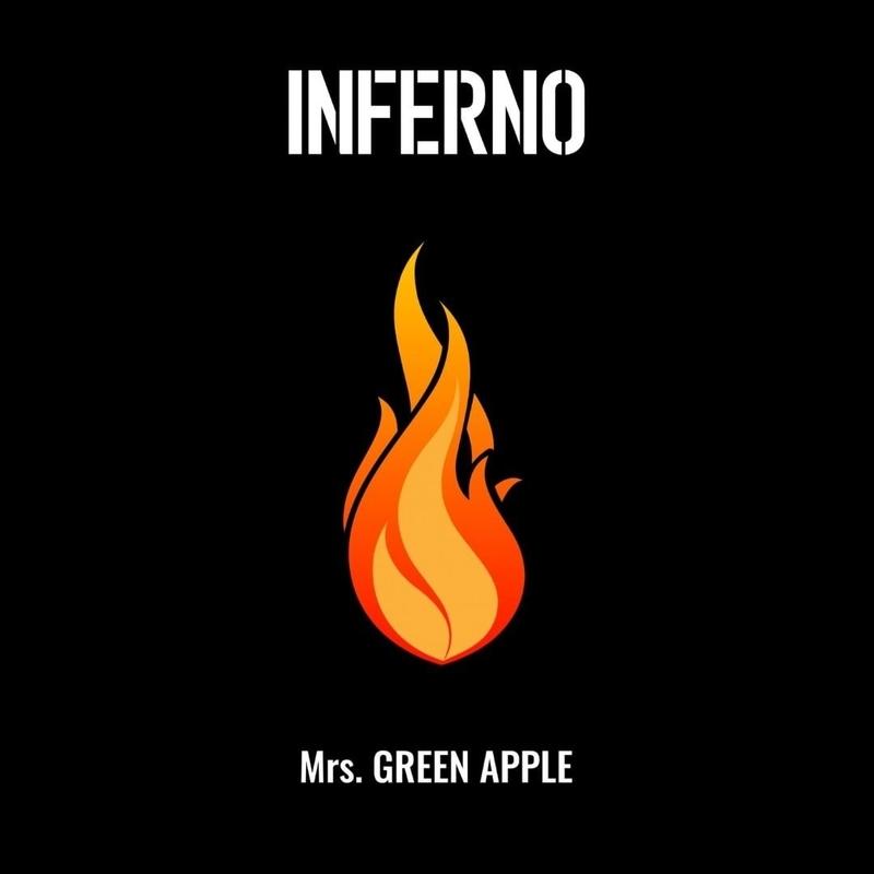 Mrs. GREEN APPLE「インフェルノ」
