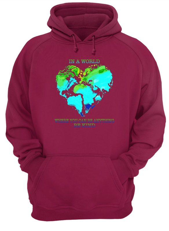 941900055 ... Earth Heart In a World where you can be anything be kind shirt.  f:id:atlashirts05:20190104162827p:plain