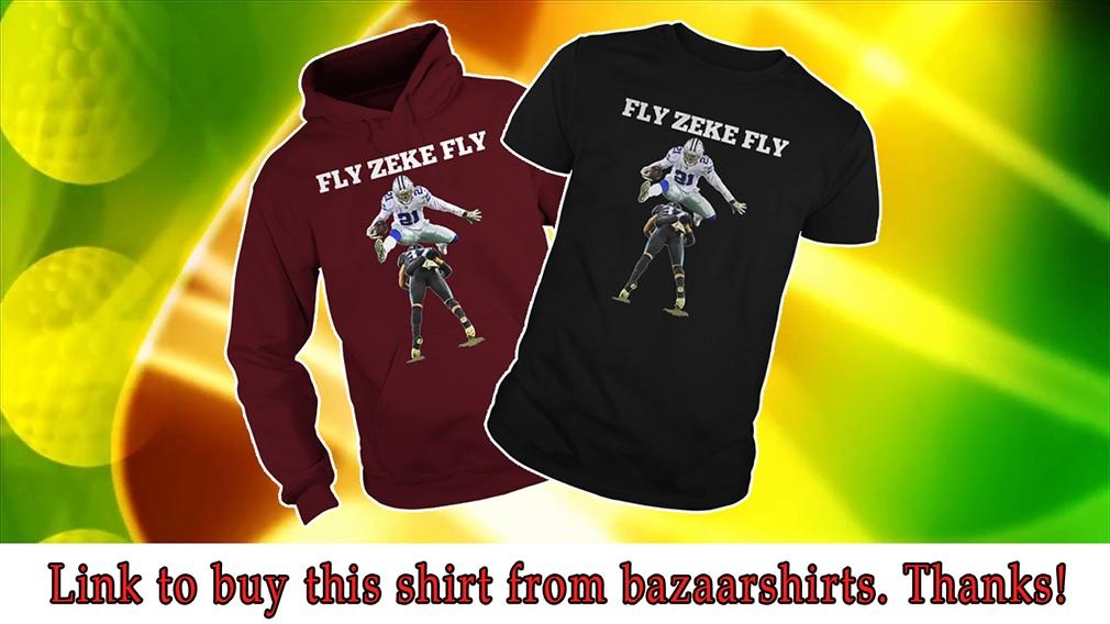 13c3e46d602 Hot  Ezekiel Elliott Fly Zeke Fly t-shirt - bazaarshirts2018 s diary