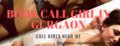 [Call][Girl][Near][Me,][Call][Girl][At][Gurgaon,][Gurgaon][Call]Book Calls At Gurgaon