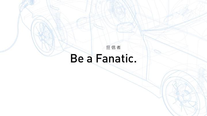 Be a Fanatic.