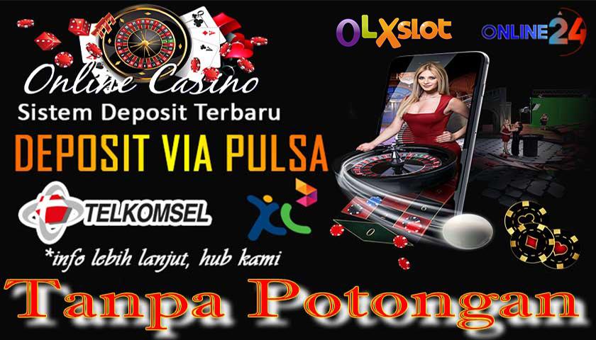 Tipe Casino Deposit Pulsa Online Yang Seringkali Dimainkan