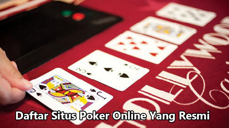 Daftar Situs Poker Online Yang Resmi