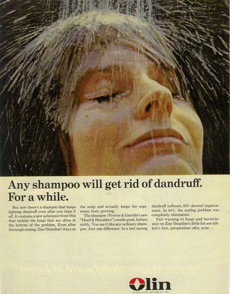 Any shampoo will get rid of dandruff.